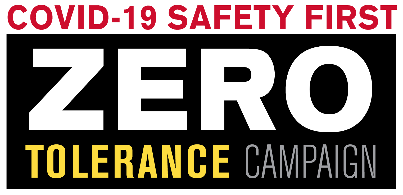 COVID-19 Safety First - Zero Tolerance Campaign